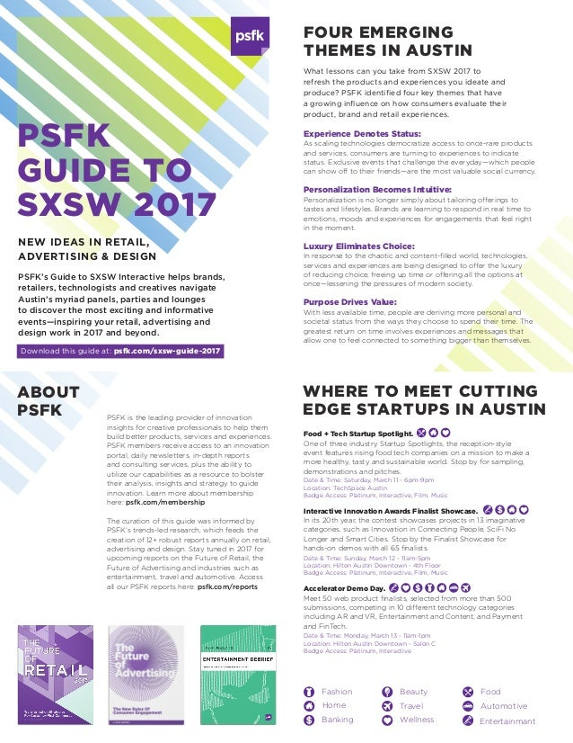PSFK GUIDE TO SXSW 2017 What lessons can you take from SXSW 2017 to refresh the products and experiences you ideate and pr...