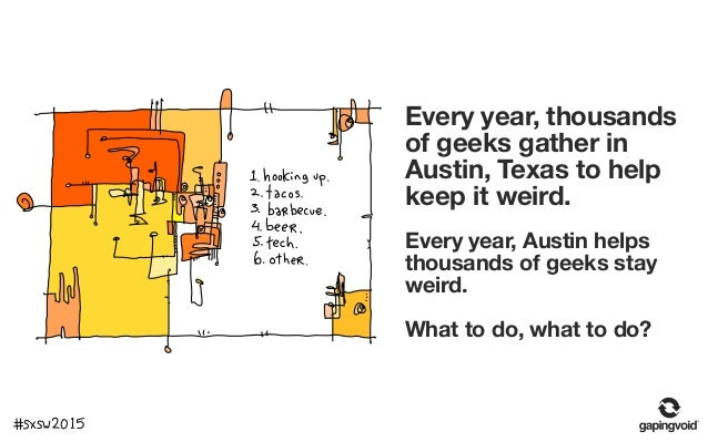 25 Things You Missed at SXSW 2015 by Gapingvoid Slide 3