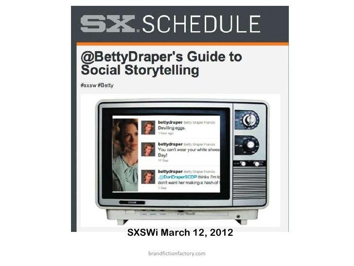 SXSWi March 12, 2012   brandfictionfactory.com