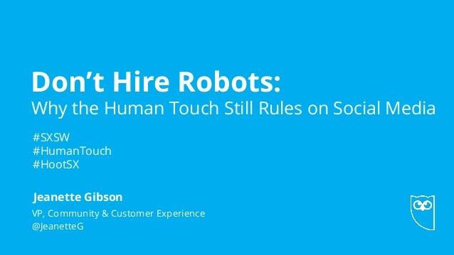 SXSW 2015 Core Conversation: Don't Hire Robots - The #HumanTouch of Social