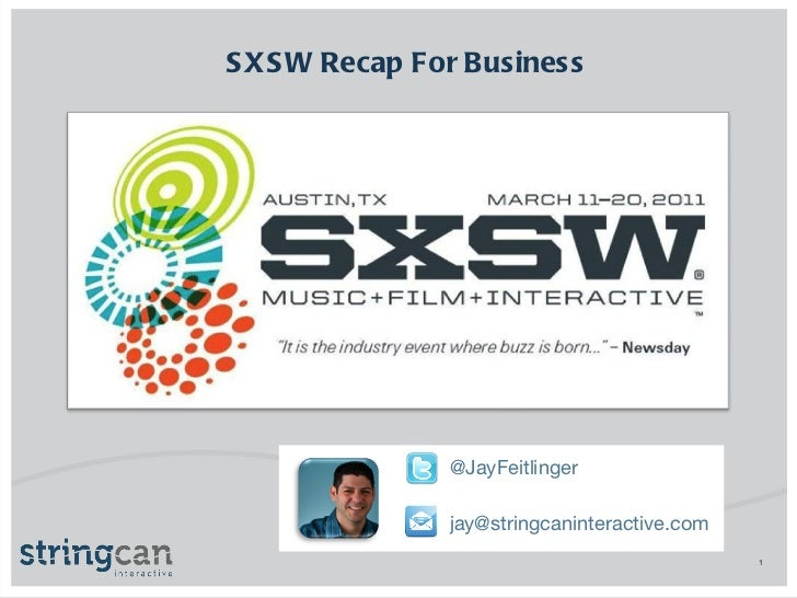 SXSW Recap For Business  @JayFeitlinger [email_address]