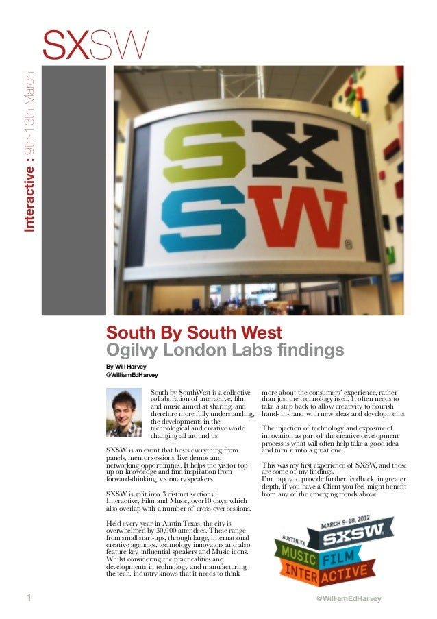 Interactive : 9th-13th March  SXSW  South By South West Ogilvy London Labs findings By Will Harvey @WilliamEdHarvey  South...