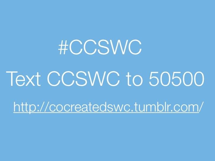 #CCSWCText CCSWC to 50500http://cocreatedswc.tumblr.com/