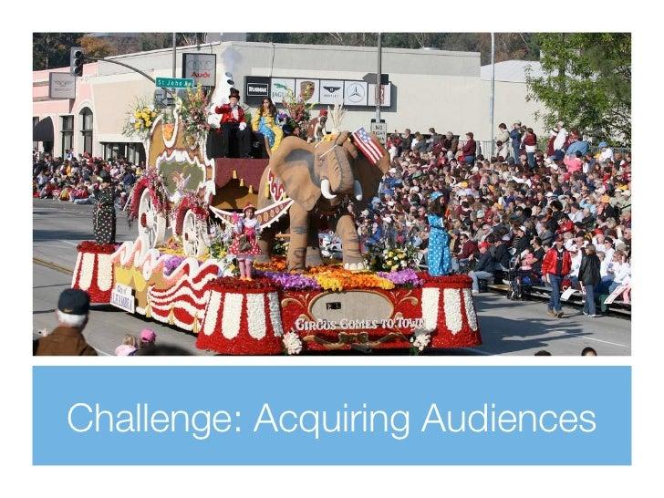 Challenge: Acquiring Audiences