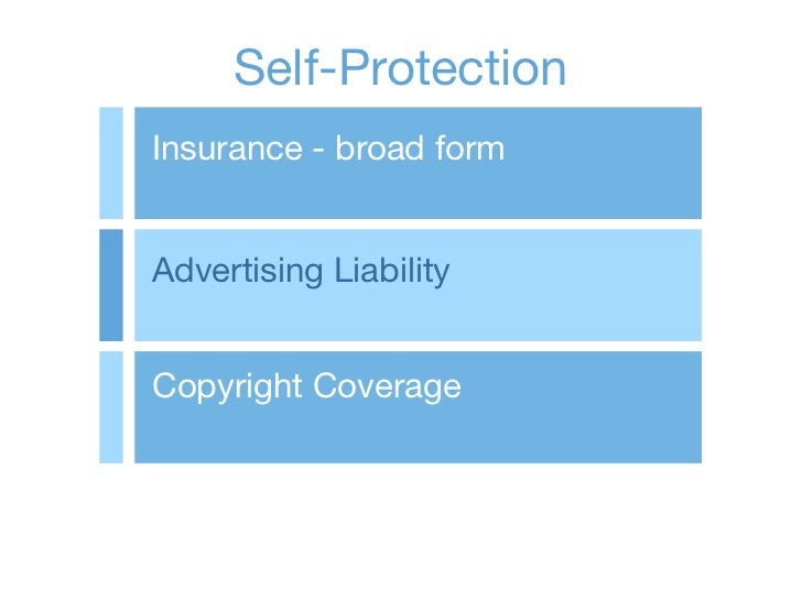 Self-ProtectionInsurance - broad formAdvertising LiabilityCopyright Coverage