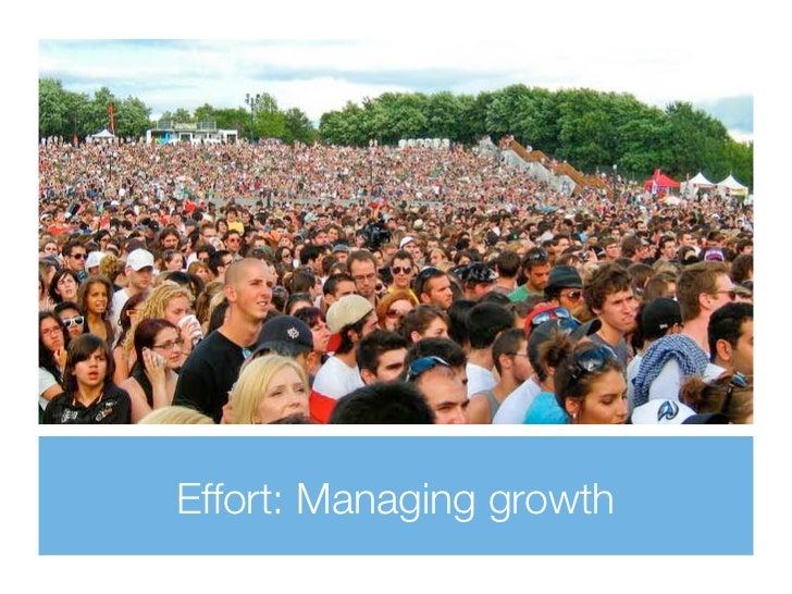 Effort: Managing growth