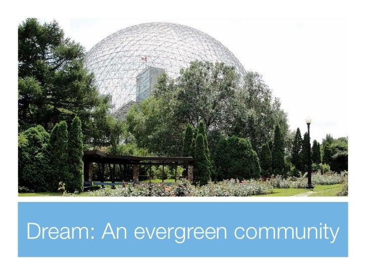 Dream: An evergreen community