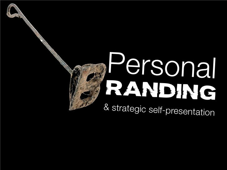 PersonalRANDING& strategic self-presen                       tation