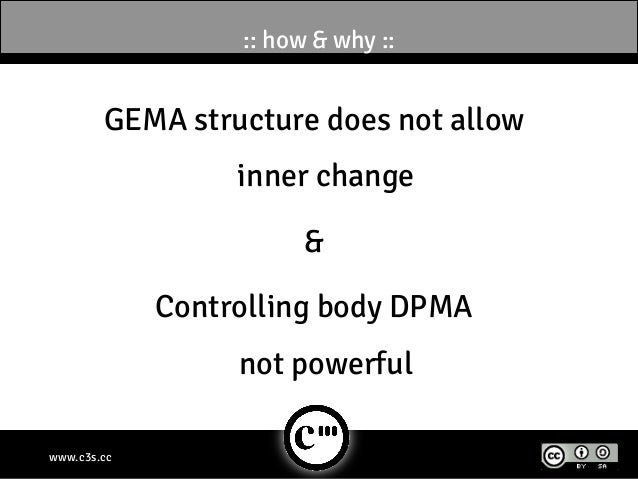 :: how & why ::        GEMA structure does not allow                  inner change                       &             Con...
