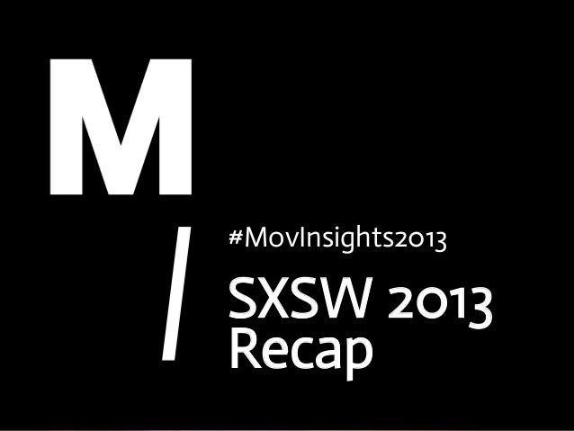 #MovInsights2013SXSW 2013Recap
