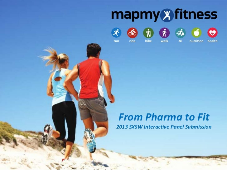 From Pharma to Fit2013 SXSW Interactive Panel Submission