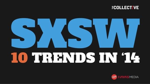 SXSW10 TRENDS IN '14