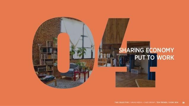 SHARING ECONOMY PUT TO WORK 13THE COLLECTIVE / HAVAS MEDIA + CAKE GROUP / TEN TRENDS / SXSW 2014