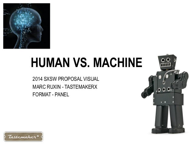 HUMAN VS. MACHINE 2014 SXSW PROPOSAL VISUAL MARC RUXIN - TASTEMAKERX FORMAT - PANEL