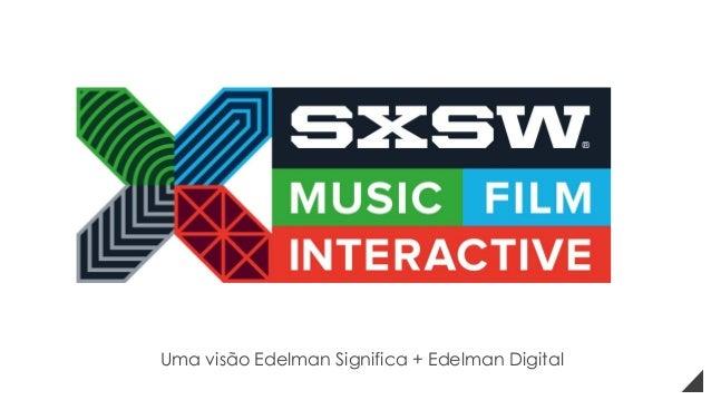 Uma visão Edelman Significa + Edelman Digital