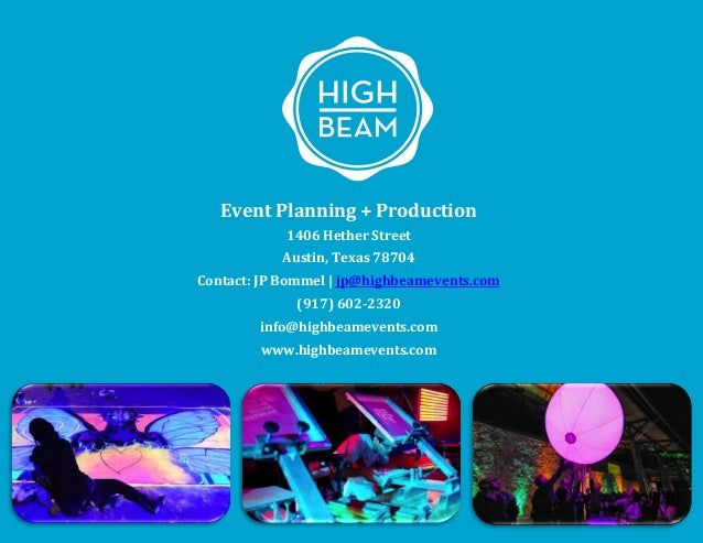 Event	   Planning	   +	   Production 1406	   Hether	   Street	    Austin,	   Texas	   78704 Contact:	   JP	   Bommel	   |	...
