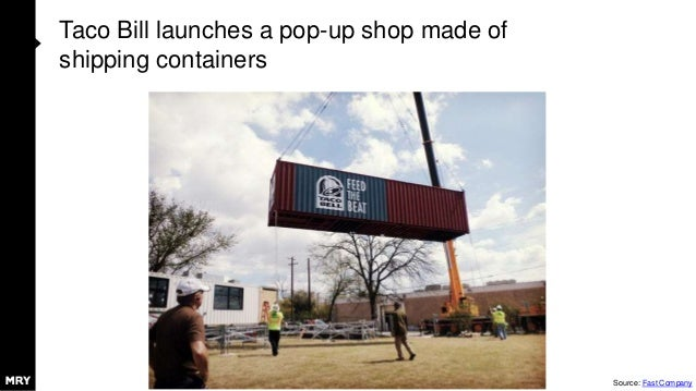 Taco Bill launches a pop-up shop made of shipping containers Source: Fast Company