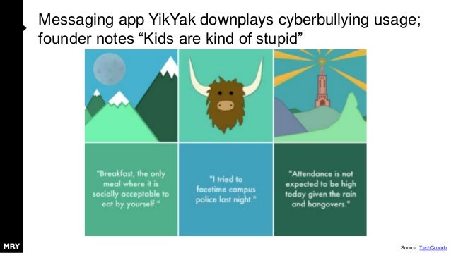 """Messaging app YikYak downplays cyberbullying usage; founder notes """"Kids are kind of stupid"""" Source: TechCrunch"""