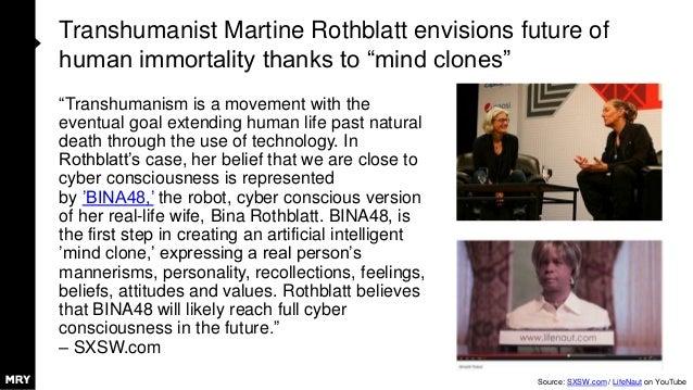 "Transhumanist Martine Rothblatt envisions future of human immortality thanks to ""mind clones"" ""Transhumanism is a movement..."