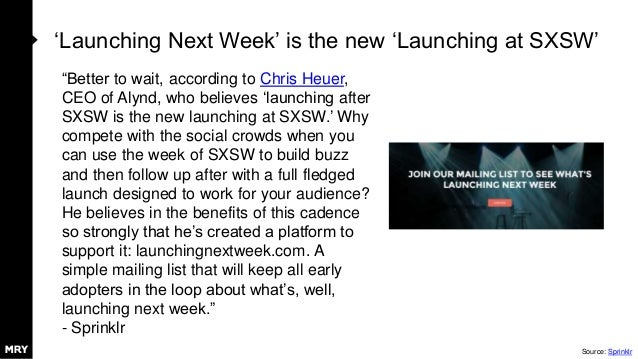"""'Launching Next Week' is the new 'Launching at SXSW' """"Better to wait, according to Chris Heuer, CEO of Alynd, who believes..."""