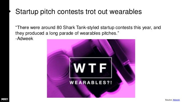 """Startup pitch contests trot out wearables """"There were around 80 Shark Tank-styled startup contests this year, and they pro..."""