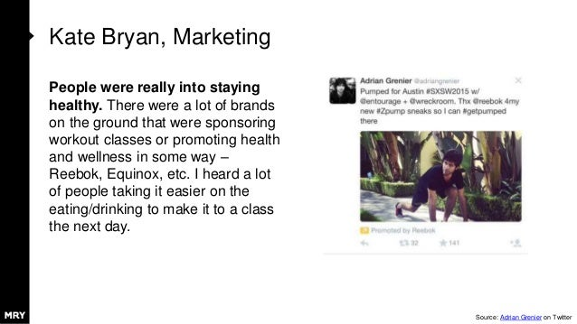 Kate Bryan, Marketing People were really into staying healthy. There were a lot of brands on the ground that were sponsori...