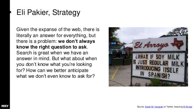 Eli Pakier, Strategy Given the expanse of the web, there is literally an answer for everything, but there is a problem: we...
