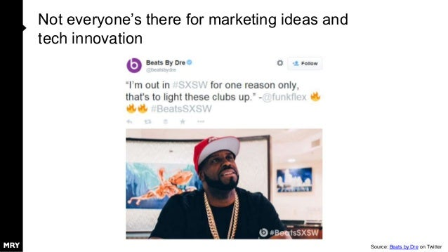 Not everyone's there for marketing ideas and tech innovation Source: Beats by Dre on Twitter