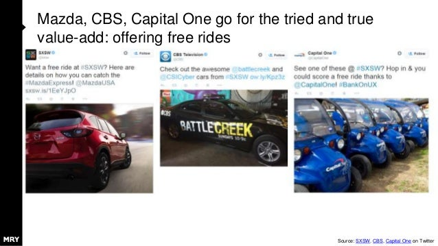 Mazda, CBS, Capital One go for the tried and true value-add: offering free rides Source: SXSW. CBS, Capital One on Twitter