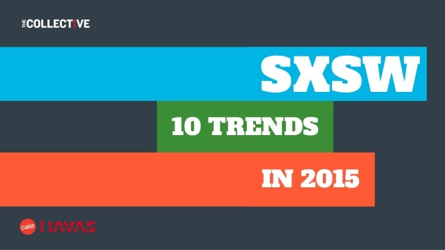 10 TRENDS SXSW IN 2015