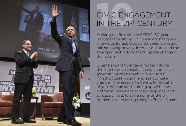 10CIVIC ENGAGEMENT IN THE 21ST CENTURY Marking the first time in SXSW's 30-year history that a sitting U.S. president has ...