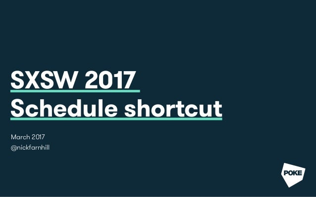 SXSW 2017 Schedule shortcut March 2017 @nickfarnhill