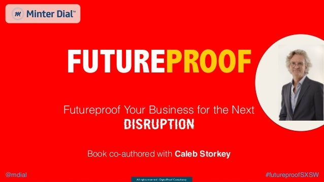 All rights reserved - DigitalProof Consultancy @mdial #futureproofSXSW GENAIRGY FUTUREPROOF Futureproof Your Business for ...