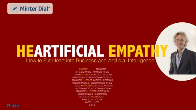 @mdial minterdial.comAll rights reserved ©2019 @mdial HEARTIFICIAL EMPATHYHow to Put Heart into Business and Artificial Int...