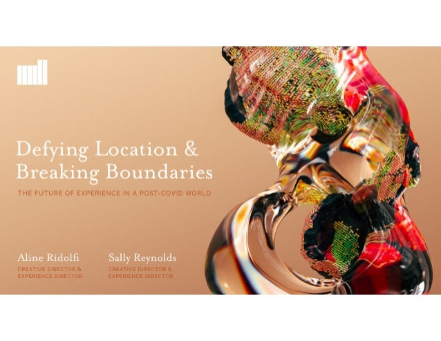 Defying Location & Breaking Boundaries | The Future of Experience in a Post-COVID World