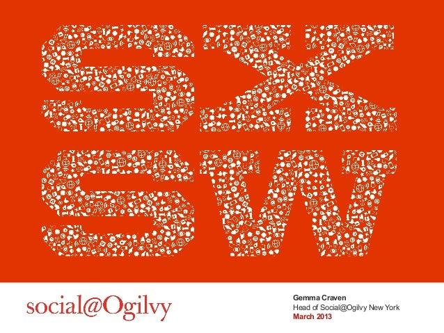 Gemma CravenHead of Social@Ogilvy New YorkMarch 2013