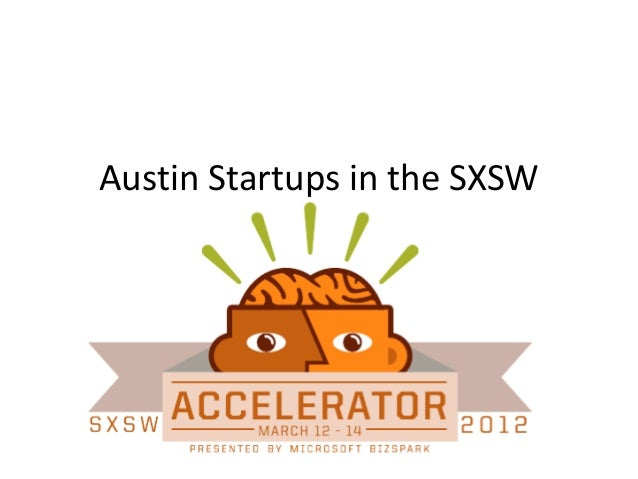 Austin Startups in the SXSW Accelerator March 9-10, 2012