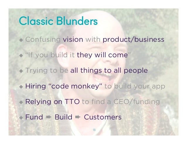 """@NYUEntrepreneur Classic Blunders ! Confusing vision with product/business ! """"If you build it they will come"""" ! Trying ..."""