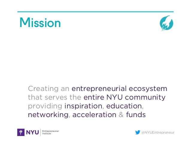 @NYUEntrepreneur Mission Creating an entrepreneurial ecosystem that serves the entire NYU community providing inspiration,...
