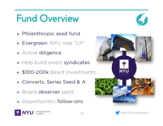 """@NYUEntrepreneur Fund Overview ! Philanthropic seed fund ! Evergreen: NYU sole """"LP"""" ! Active diligence ! Help build sm..."""