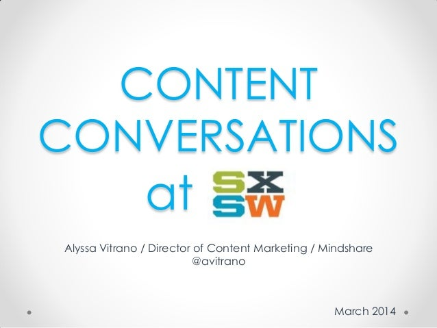 CONTENT CONVERSATIONS March 2014 Alyssa Vitrano / Director of Content Marketing / Mindshare @avitrano at