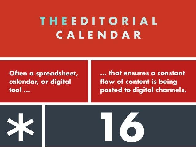 14 15 T H E E D I T O R I A L C A L E N D A R Often a spreadsheet, calendar, or digital tool ... ... that ensures a consta...