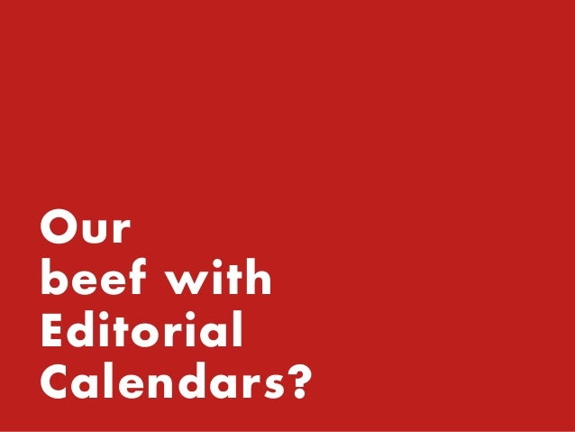 It's not about the tool (to be honest). It's how you use it. Our beef with Editorial Calendars?