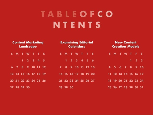 T A B L E O F C O N T E N T S Content Marketing Landscape S M T W T F S 1 2 3 4 5 6 7 8 9 10 11 12 13 14 15 16 17 18 19 20...