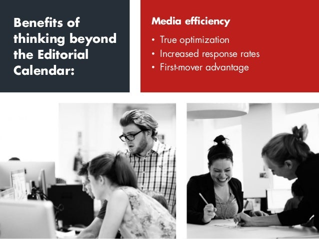 • True optimization • Increased response rates • First-mover advantage Media efficiency • Right time, right audience • Con...