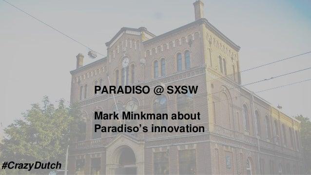 PARADISO @ SXSW Mark Minkman about Paradiso's innovation #CrazyDutch