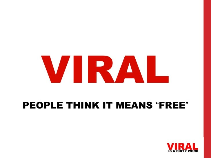 "VIRALPEOPLE THINK IT MEANS ""FREE"""
