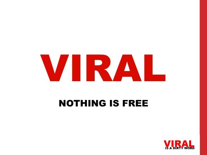 VIRALNOTHING IS FREE