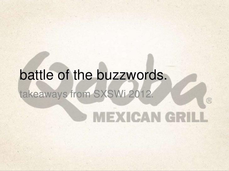 battle of the buzzwords.takeaways from SXSWi 2012.