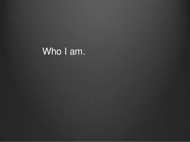 Who you are (I hope).